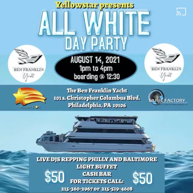 ALL WHITE DAY PARTY on the BEN FRANKLIN YACHT