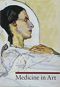 Medicine in Art (A Guide to Imagery)