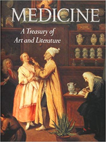 Medicine, A Treasury of Art and Literature