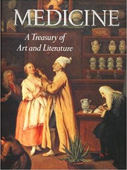 Medicine, A Treasury of Art and Literature