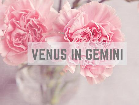 Venus in Gemini (April - August 2020)