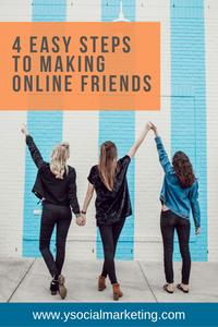 4 easy steps to making online friends #socialmediamarketing #smallbusinesstips