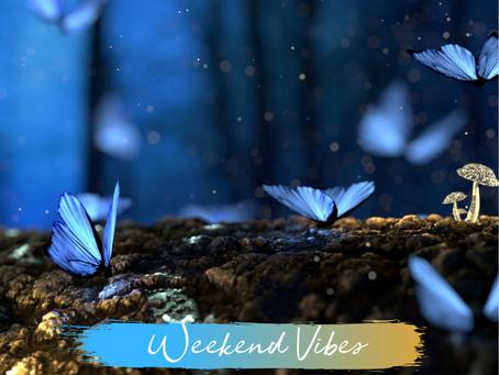 Weekend Vibes 7/8 September