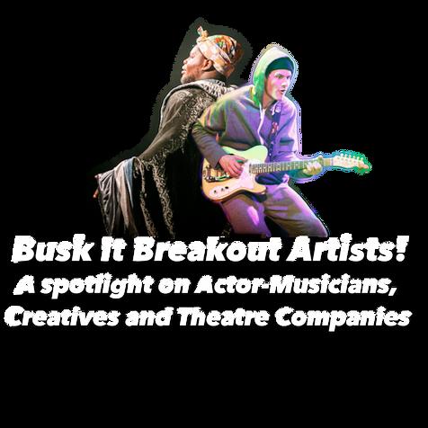 Busk It Breakout Artists!