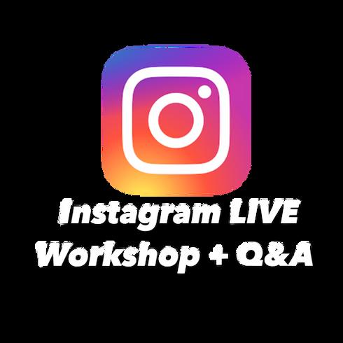 IG LIVE Workshop + Q&A