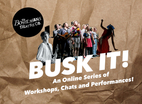 Busk It! A Season of online workshops, chats and performances!