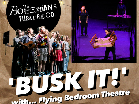 The Bohemians 'Busk it!' with Flying Bedroom Theatre
