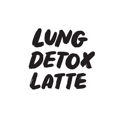 The words _Lung Detox Latte_ in bold lettering