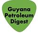 Guyana Petroleum Digest, Latam & Caribbe