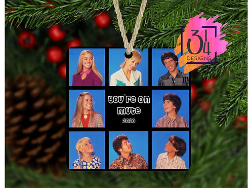You're on Mute! 2020 pandemic ornament-Brady Bunch