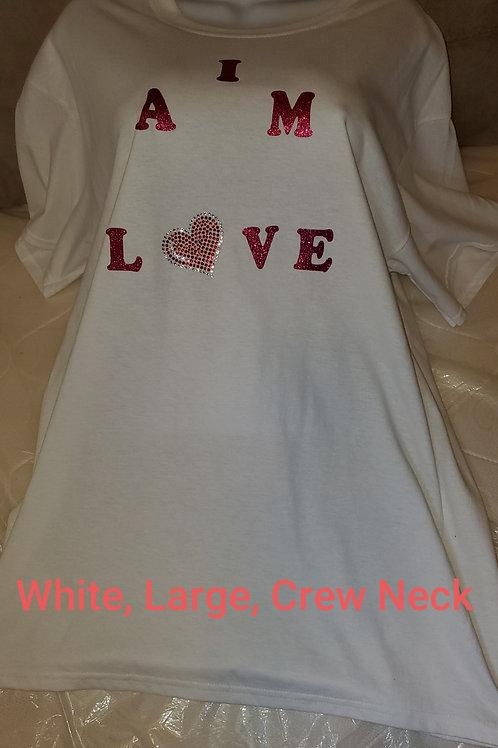 """White Short Sleeve, """"I AM LOVE"""" T-Shirt"""