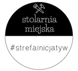 Stolarnia miejska #strefainicjatyw