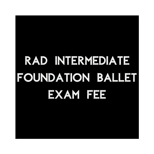 RAD Intermediate Foundation Exam Fee