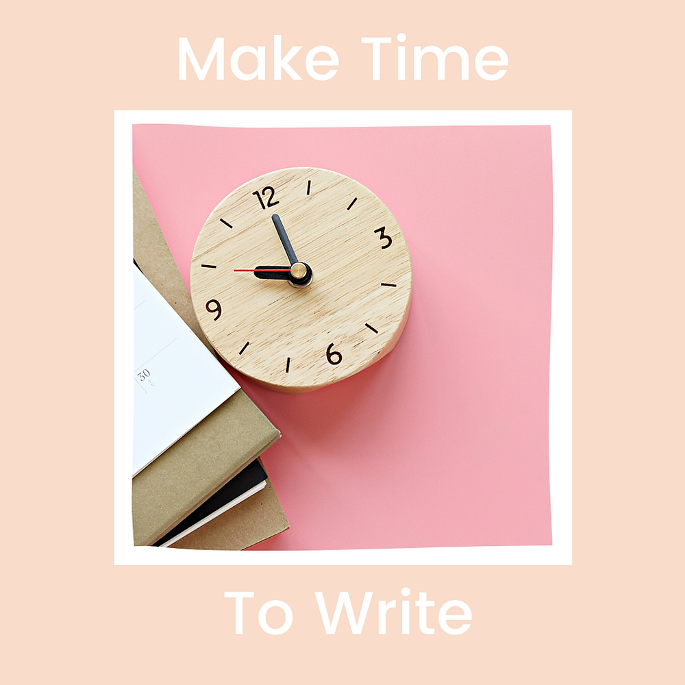 image of clock and the words: Make time to write