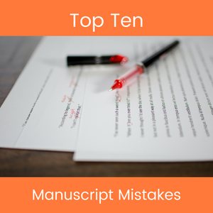 manuscript pages with corrections marked in red ink and a red pen then the words Top Ten Manuscript Mistakes