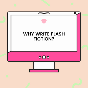 Cartoon computer with these words on the screen: Why write flash fiction?