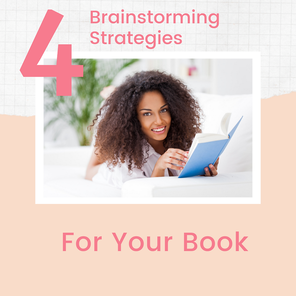 4 brainstorming strategies for your book