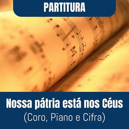 PARTITURA - Nossa pátria está nos Céus (Coro, Piano e Cifra)