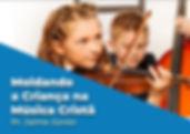 Capa moldando a criança na música cristã