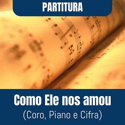 PARTITURA - Como Ele nos amou (Coro, Piano e Cifra)
