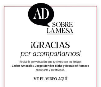 María Alcocer, Directora Editorial de AD, conversará  con los artistas Betsabeé Romero, Jorge Méndez Blake y Carlos Amorales sobre su proceso creativo y su visión del arte en México.