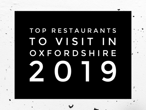 Top Restaurants in Oxfordshire – My hit list for 2019