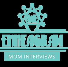 Enneagram Mom Interviews