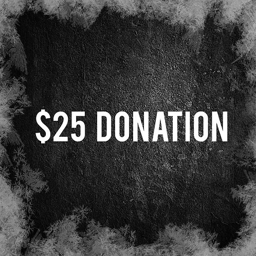 Twenty Five Dollar Donation