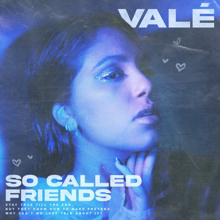 """VALÉ - """"so called friends"""""""