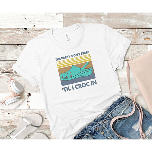 The Party Don't Start 'Till I Croc in Retro Tee