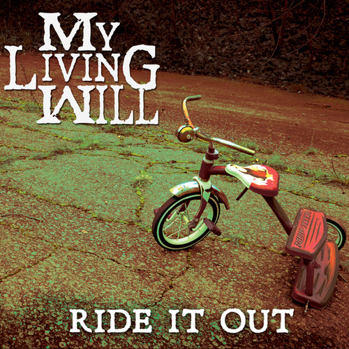 My Living Will - Ride It Out