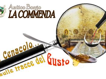 """""""Al Cenacolo… sulle tracce del Gusto"""", viaggio virtuoso fra i sapori e le eccellenze eno-gastronomic"""