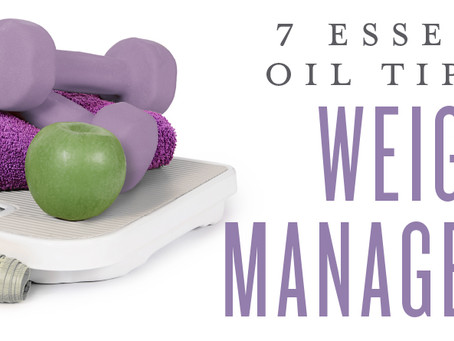 7 ESSENTIAL OIL TIPS FOR WEIGHT MANAGEMENT