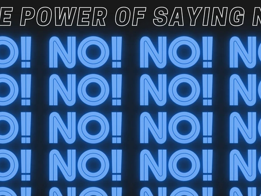 """THE POWER OF SAYING """"NO""""!"""