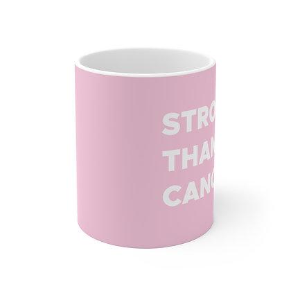 Stronger Than Cancer  Pink Mug 11oz ™