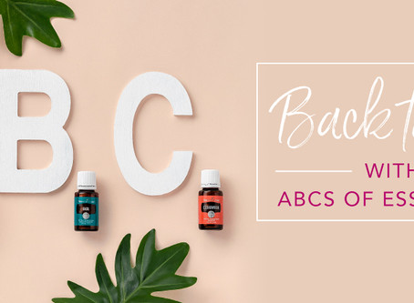 BACK TO BASICS: ABCS OF ESSENTIAL OILS
