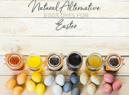 NATURAL ALTERNATIVE | EGG DYES FOR EASTER