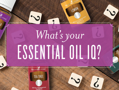 WHATS YOUR ESSENTIAL OIL IQ! TAKE THE QUIZ!