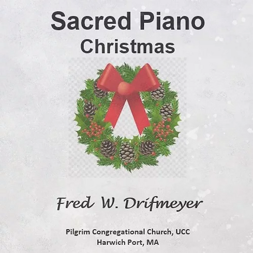 CHRISTMAS Sacred Piano - Fred W. Drifmeyer