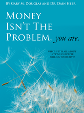 Money Isn't the Problem. You are.