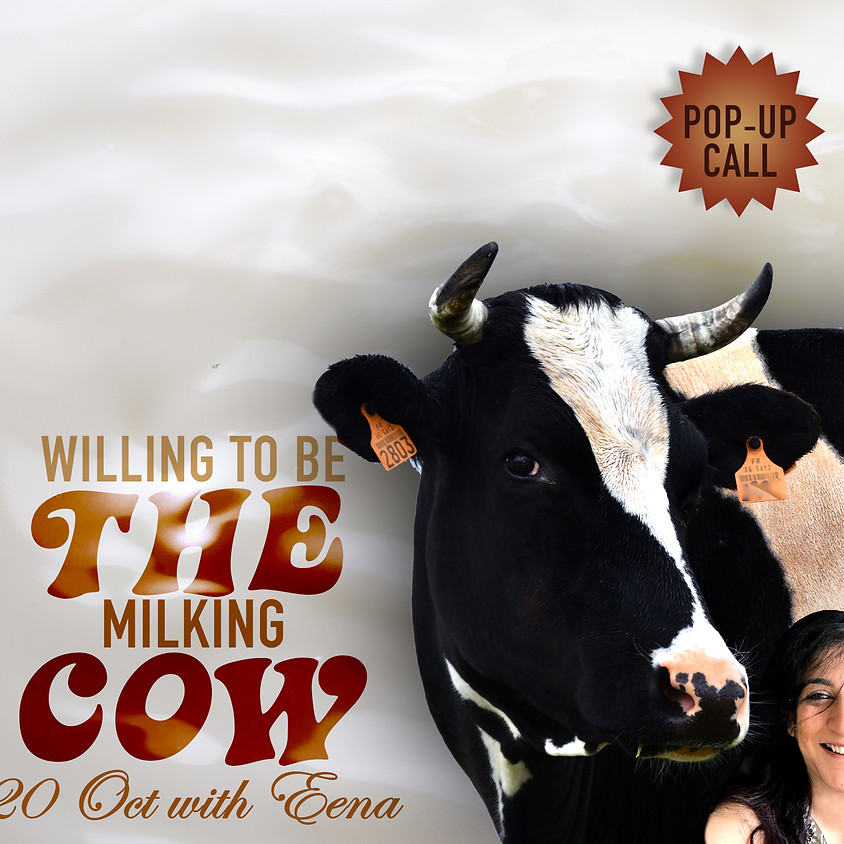 Willing to Be The Milking Cow