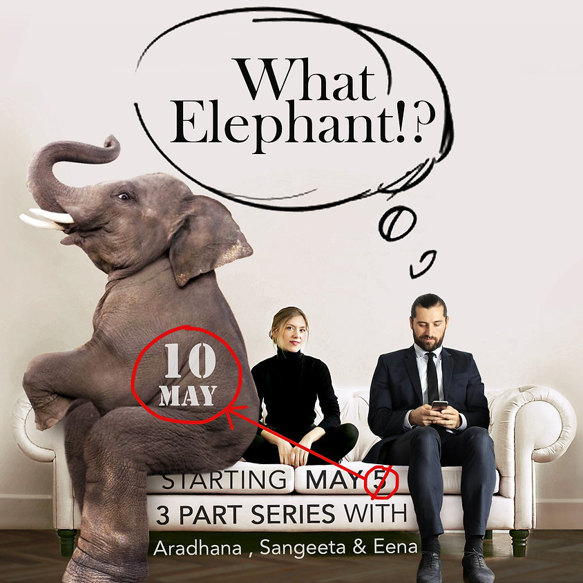 What Elephant!? 3 Part Online Series