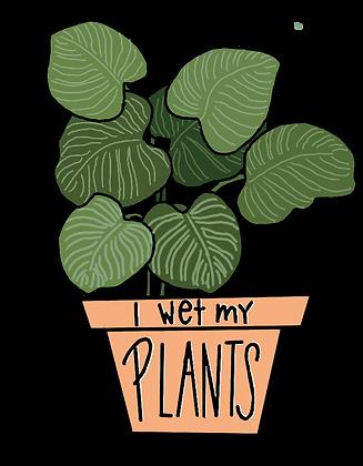 I Wet My Plants Sticker
