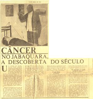 Câncer. No Jabaquara a descoberta do século.