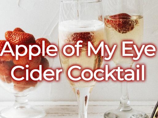 Apple of My Eye Cider Cocktail