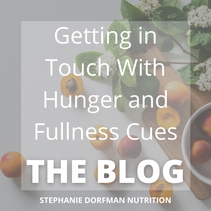 Getting in Touch with Hunger and Fullness Cues