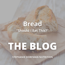 "Unravelling Thoughts on Bread - ""Should I Eat This?"""