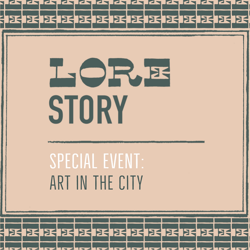 LORE STORY: Art in the City