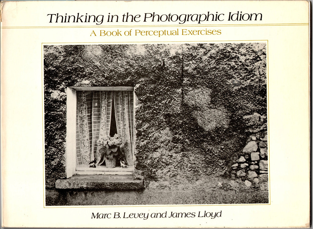 Cover of Thinking in the Photographic Idiom, by Marc B. Levey and James Lloyd