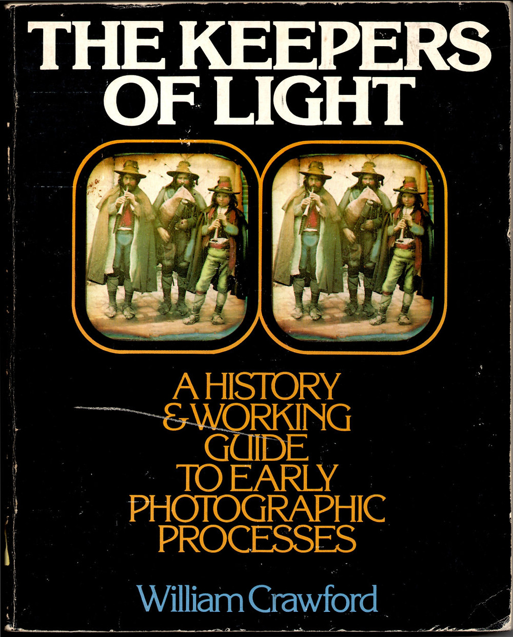 Cover of The Keepers of Light: A History and Working Guide to Early Photographic Processes, by William Crawford.